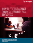 How to protect against today's #1 security risk: employees